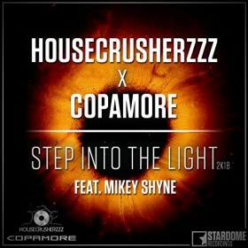 HOUSECRUSHERZZZ X COPAMORE FEAT. MIKEY SHYNE - STEP INTO THE LIGHT 2K18